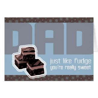 Fudging Father's Day or Dad's Birthday card