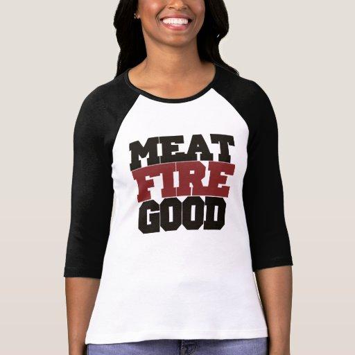 Fuego de la carne BUENO Camiseta