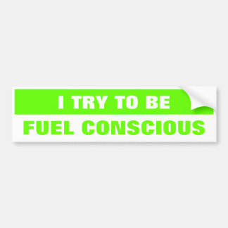 Fuel Conscious Car Bumper Sticker
