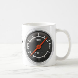 Fuel gage cup, Ya got Gas or Cash? Mugs