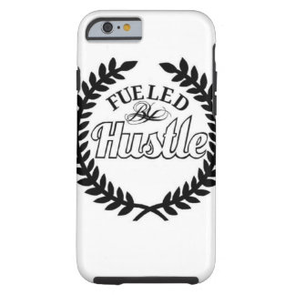 Fueled by hustle tough iPhone 6 case