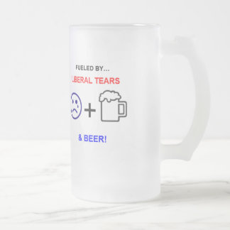 FUELED BY LIBERAL TEARS & BEER! FROSTED GLASS BEER MUG