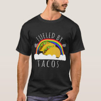 Fueled By Tacos T-Shirt