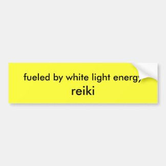 fueled by white light energy, reiki bumper sticker