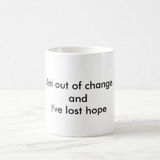 Fuera de cambio, esperanza perdida taza básica blanca