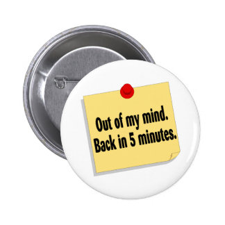 Fuera de mi parte posterior de la mente en 5 minut pin redondo de 2 pulgadas