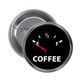 Fuera del indicador de la gasolina del café pin redondo 5 cm