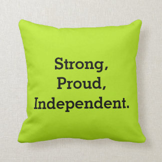 Fuerte, orgulloso, independiente cojines