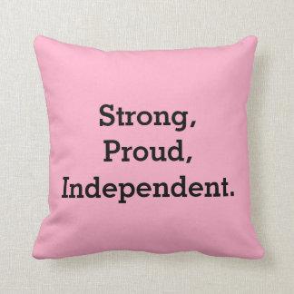 Fuerte, orgulloso, independiente almohada