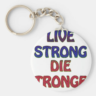 fuertes vivos mueren más fuerte llavero redondo tipo pin