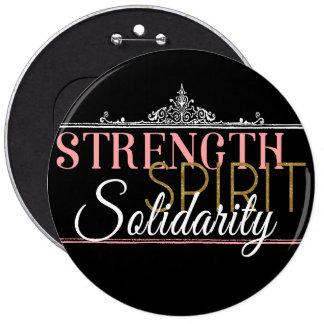 Fuerza, alcohol, solidaridad pin redondo de 6 pulgadas