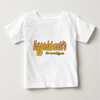 Fuggedaboutit- Brooklyn, NYC Baby T-Shirt