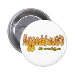 Fuggedaboutit- Brooklyn, NYC Pin Redondo De 2 Pulgadas