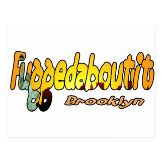 Fuggedaboutit- Brooklyn, NYC Postcard