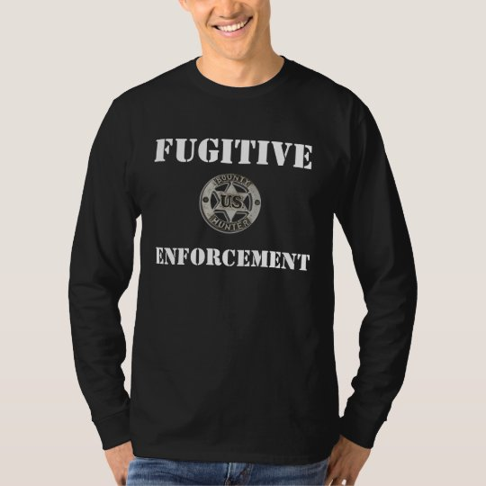 FUGITIVE ENFORCEMENT T-Shirt