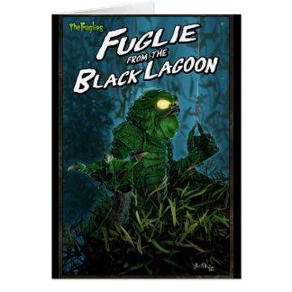 FUGLIEVERSAL: FUGLIE FROM THE BLACK LAGOON GREETING CARD