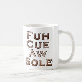Fuh Cue Aw Sole Coffee Mugs