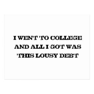 Fui a la universidad y toda I Got era esta deuda Tarjetas Postales