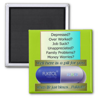 Fukitol, job sucks, over worked, no worries, 2 inch square magnet