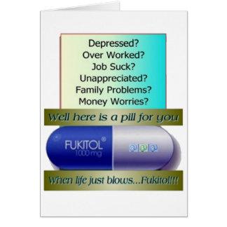 Fukitol, job sucks, over worked, no worries, card