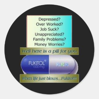 Fukitol, job sucks, over worked, no worries, classic round sticker