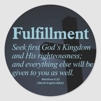 Fulfillment Matthew 6:33 Classic Round Sticker