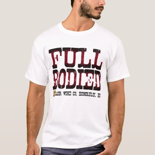 FUll Bodied2 T-Shirt
