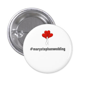 Full Customizable Wedding Buttons - Hashtag