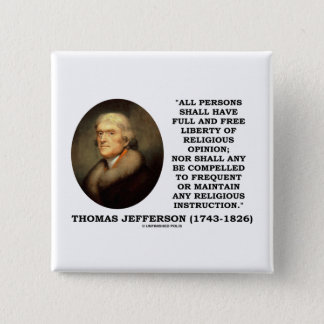 Full Free Liberty Of Relgious Opinion T. Jefferson Button