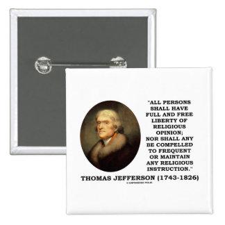 Full Free Liberty Of Relgious Opinion T Jefferson Pinback Button