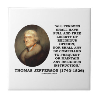 Full Free Liberty Of Religious Opinion Jefferson Ceramic Tile