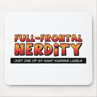 Full Frontal Nerdity Mouse Pad