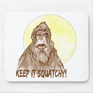 Full Moon KEEP IT SQUATCHY - Bigfoot Researcher's Mousepad