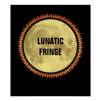 Full Moon with Lunatic Fringe Poster