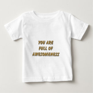Full of awesomeness baby T-Shirt