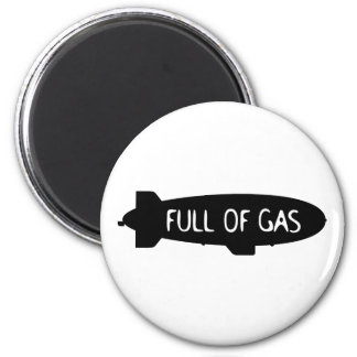 Full Of Gas - Blimp 2 Inch Round Magnet