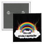 FULL-ON DOUBLE RAINBOW BUTTON