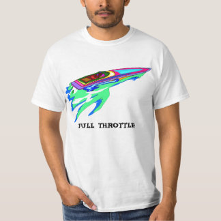 FULL THROTTLE! T-Shirt