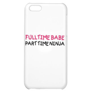 Full Time Babe Part Time Ninja iPhone 5C Case