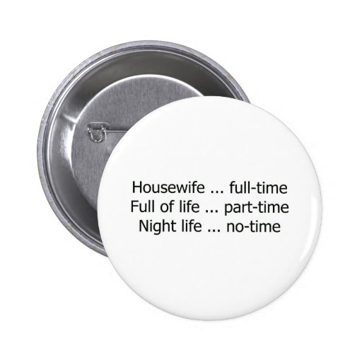 Full-Time Housewife Pinback Button