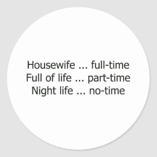 Full-Time Housewife Classic Round Sticker