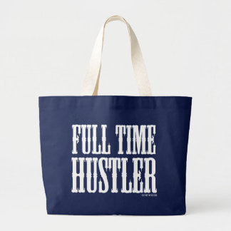 Full Time Hustler Large Tote Bag