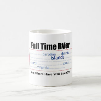 Full Time RVer and Where Have You Been Coffee Mug