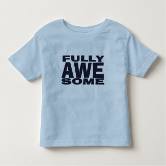 Fully Awesome Toddler Shirt