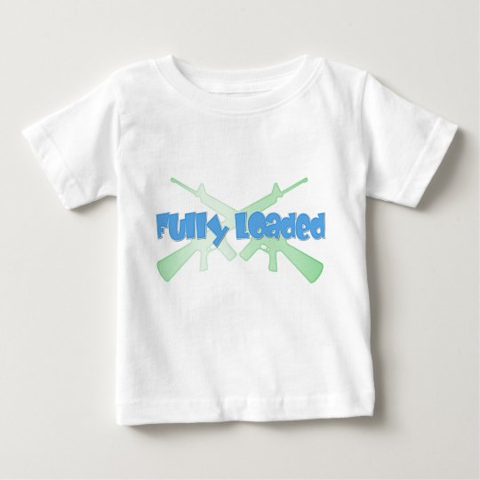 Fully Loaded Baby T-Shirt