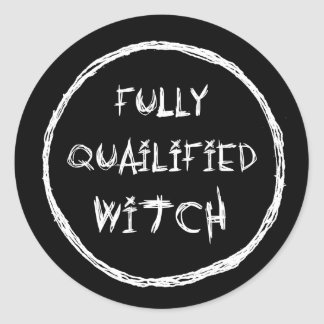 Fully Qualified Witch Classic Round Sticker