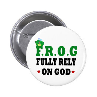 Fully Rely On God Frog Pinback Button