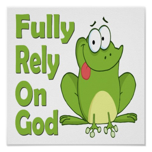 Fully Rely on God FROG Poster