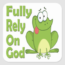 Fully Rely on God FROG Square Sticker