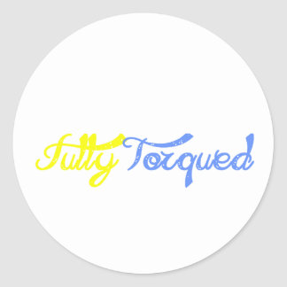 Fully Torqued! Classic Round Sticker